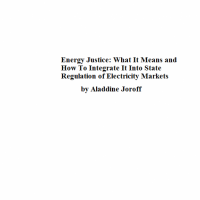 Text 'Energy justice what it means and how to integrate it into state regulation of electricity markets by Aladdine Joroff'